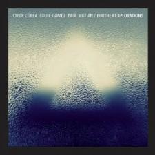 Chick Corea/Eddie Gomez/Paul Motian FURTHER EXPLORATION