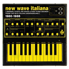 New wave italiana 1980-1986 (Minimal Synth, No wave & Post Punk sounds from the 80's italian underground)