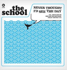 The School – Never thought I's see the day (Elephant Records