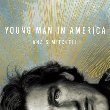 Anaϊs Mitchell YOUNG MAN IN AMERICA