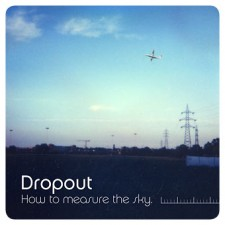 Dropout HOW TO MEASURE THE SKY