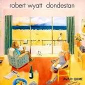 Robert Wyatt DONDESTAN