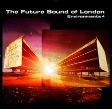 Future Sound Of London: ENVIRONMENTS 4