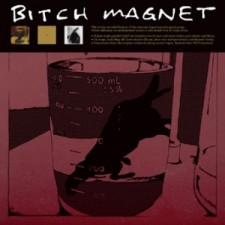 BITCH MAGNET – Bitch Magnet