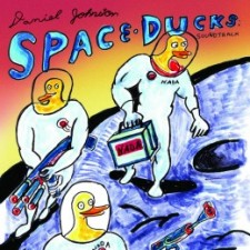 Daniel Johnston SPACE DUCKS SOUNDTRACK