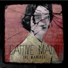 "The Maniacs ""Cattive Madri"
