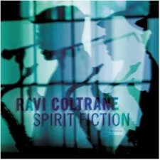 "Ravi Coltrane ""SPIRIT FICTION"""