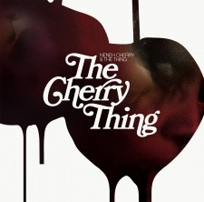 "Neneh Cherry & The Thing ""THE CHERRY THING"""