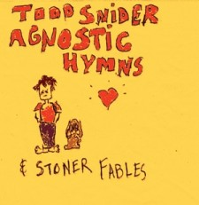 Todd Snider   Agnostic Hymns & Stoner Fables