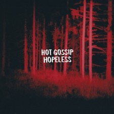 "HOT GOSSIP ""Hopeless"""