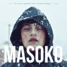 """Masoko """"LE VOSTRE SPERANZE NON SARANNO DELUSE"""