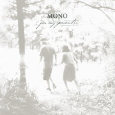 Mono  FOR MY PARENTS – 2012 – Temporary Residence Limited