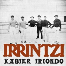 "Xabier Iriondo ""Irrintzi"" (12 settembre,Wallace - Phonometak - Santeria - Long Song - Brigadisco - Paint Vox)"