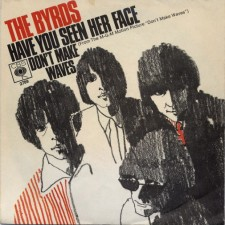 byrds have you seen her face single