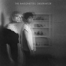 Raveonettes observator
