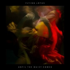 Flying Lotus – Until The Quiet Comes Warp / Self