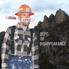 Jason Lytle DEPT. OF DISAPPEARANCE 2012 – Anti/Goodfellas
