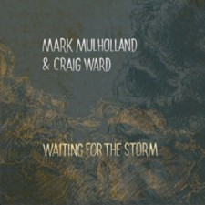 Mark Mulholland & Craig Ward Waiting For The Storm