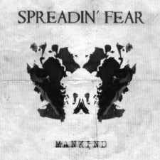 Spreadin' Fear - Mankind