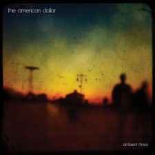 "THE AMERICAN DOLLAR: ""Ambient Three"""