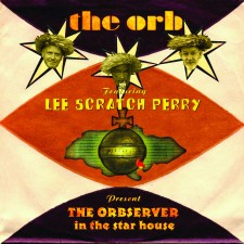 "The Orb feat. Lee ""Scratch"" Perry ""THE ORBSERVER IN THE STAR HOUSE"