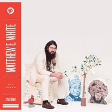 Matthew E. White – Big Inner