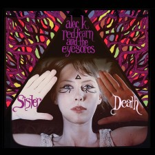 Alec K. Redfearn and the Eyesores  SISTER DAETH 2012 Cuneiform Records