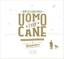 Dulcamara UOMO CON CANE 2012 – Sounday/Venus