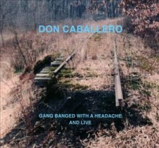 "Don Caballero – ""Gang Banged with a Headache and Live"" (Joyful Noise Rec"