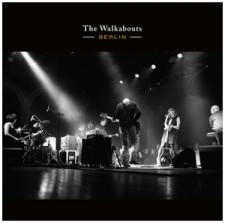 The Walkabouts BERLIN 2012 – Glitterhouse