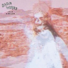 Bare Wires, IDLE DREAMS, 2012 - Southpaw Records