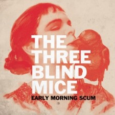 early-morning-scum-the-three-blind-mice