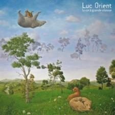 "Luc Orient - ""La vie à grande vitesse"" (Lademoto Records"
