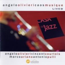 Angelo Olivieri - Caos Musique Live @ Casa del Jazz