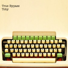 True Bypass TOBY 2012 – Jezus Factory Records / Rough Trade / Audioglobe