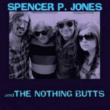 Spencer-P.-Jones And the Nothing Butts
