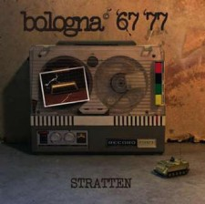 "Stratten ""Bologna '67/ '77"" (New Model Label, distribuzione Audioglobe"