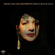 Becky Lee and Drunkfoot HELLO BLACK HALO