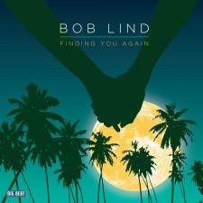 Bob Lind FINDING YOU AGAIN 2012 Ace Records/Big Beat