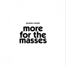 The People's Temple MORE FOR THE MASSES HoZac Records – 2012