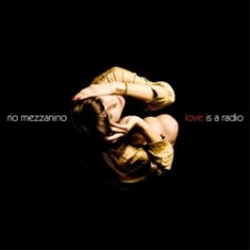 Rio Mezzanino LOVE IS A RADIO 2012 Burriccu Records/A Buzz Supreme