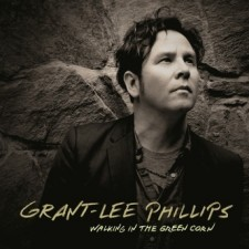 Grant Lee Phillips – Walking On Green Corn Magnetic Field 2012