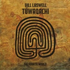 Bill Laswell TUWAQACHI THE FOURTH WORLD 2012 – M.O.D. Tecnologies