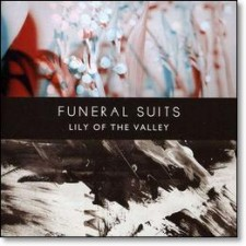 Funeral Suits – Lily of the valley (22/01/2013 Model Citizen Records)