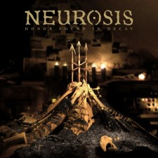 Neurosis  HONOR FOUND IN DECAY - 2012 - Neurot Recordings