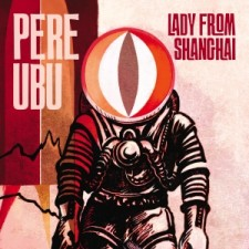 pere ubu lady from shangai