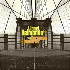 "Lionel Belmondo Trio ""PLAYS EUROPEAN STANDARDS"""
