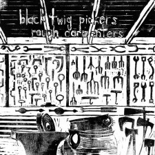 "The Black Twig Pickers ""ROUGH CARPENTERS""  18.2.2013"
