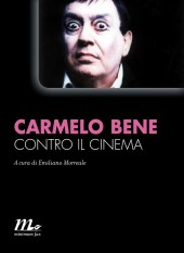 Carmelo Bene contro il cinema