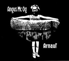"Angus Mc Og ""ARNAUT"" (15 febbraio 2013 Autoprodotto/Audioglobe/Unomundo"